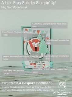 #ALittleFoxy #FoxyFriends #LabelerAlphabet #PerfectPines #WhatDoesTheFoxSay #StampinUp The Crafty Owl | The daily blog of Joanne James <br />Independent Stampin' Up! Demonstrator -- <a href=mailto:joanne@thecraftyowl.co.uk>joanne@thecraftyowl.co.uk</a>