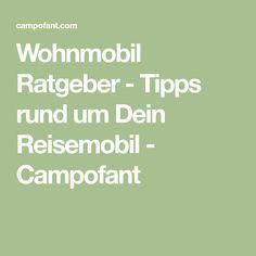 Wohnmobil Ratgeber - Tipps rund um Dein Reisemobil - Campofant
