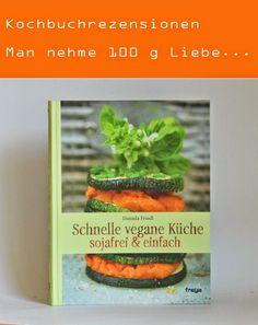 Kochbuchrezension - Schnelle vegane Küche sojafrei und einfach von Daniela Friedl