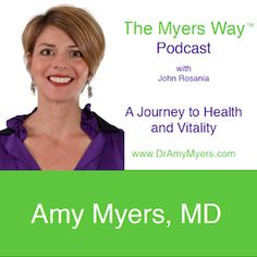 The Myers Way Episode 2: The Myers Way Program. Dr. Myers will discuss her Comprehensive Elimination Diet, food sensitivities and leaky gut.