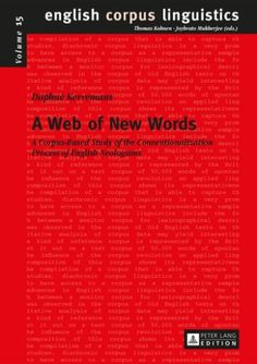 A web of new words : a corpus-based study of the conventionalization process of English neologisms / Daphné Kerremans - Frankfurt am Main : Peter Lang, cop. 2015