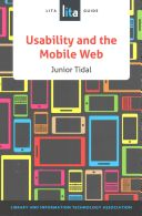 Usability and the mobile web : a LITA guide - Lehman College Stacks (Z680.5 .T53 2015)