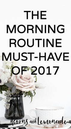 This is the morning routine must-have to make your 2017 kick ass! | Acorns and http://Lemonade.com
