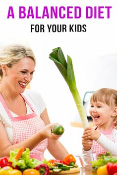 A Balanced Diet For Your Kids. : #parenting