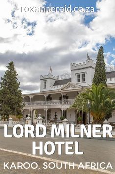 Why to visit Lord Milner Hotel and Matjiesfontein in the Karoo - Roxanne Reid Travel Around The World, Around The Worlds, Old Post Office, Safari Adventure, If Rudyard Kipling, Grand Staircase, Cool Countries, Hotel S, Vintage Travel Posters