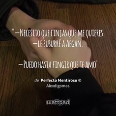 Read 19 from the story Perfecto Mentiroso © [Completa✔️] by Alexdigomas (Alex Mírez) with reads. Frases Wattpad, Wattpad Quotes, Wattpad Books, Frases Tumblr, Tumblr Quotes, Book Quotes, True Quotes, Sad Texts, Book Memes