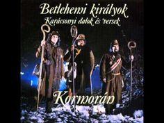 Kormorán - Betlehemi királyok - 05 - Három királyok - YouTube