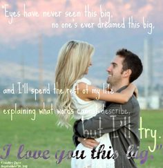 We decided to dance to this song on our wedding!    I love you this big - scotty mcceery