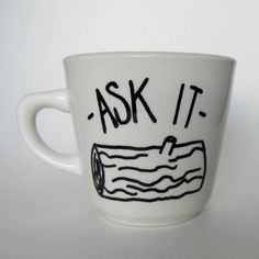 ASK IT Log Lady from Twin Peaks quote mug by MoonriseWhims on Etsy