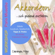 Akkordeon Stilistik Workshops in Berlin mit Carmen Hey. https://creativeatelier.info/workshop1/
