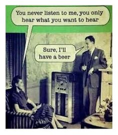 """""""You only hear what you want to hear..."""""""