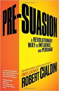 [Kindle] Pre-Suasion, A Revolutionary Way to Influence and Persuade, Author : Robert Cialdini Ph. Behavioral Economics, Behavioral Science, Wall Street Journal, Free Reading, Reading Lists, Happy Reading, New York Times, Good Books, Books To Read