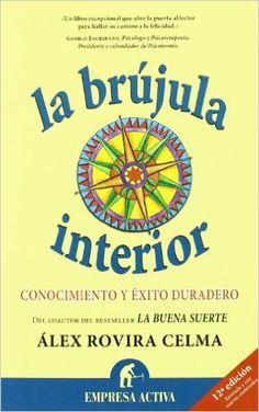 La brújula interior (Narrativa empresarial): Amazon.es: Alex Rovira Celma: Libros