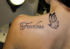 This is so me! Im always saying im fearless because i can accpt my fears. And the butterfly represents how you can  change into something beautiful :)