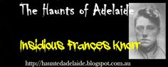 The Haunts Of Adelaide: Insidious Frances Knorr