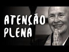 Como atingir o estado de atenção plena? - Monja Coen - ZEN Budismo - Série SER - YouTube