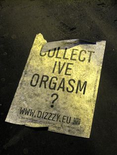 """""""Collect-ive Orgasm"""" - Street Art"""