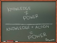 Knowledge is Power- But Only If You Act On It TAKE ACTION => http://GenuineMentorship.com