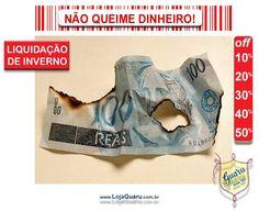 Não queime dinheiro...
