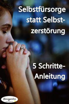 5 Schritte Anleitung für mehr Selbstfürsorge #selbstfürsorge #selbstliebe #selbstwert #psychologie #mentaltraining #honigperlen #tipps #leben #lebensqualität #lebensfreude