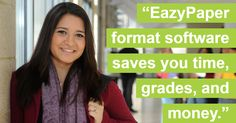 EazyPaper software saves you time, grades, and money in writing your research paper. It has 100% formatting accuracy and includes advanced research tools, like Zotero integration. EazyPaper pays for itself in one or two papers.