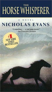 Nicholas Evans. The Horse Whisperer. If you can get through the first chapter, the rest is worth it!