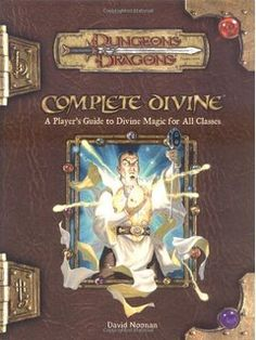 Complete Divine: A Player's Guide to Divine Magic for all Classes (Dungeons & Dragons Fantasy Roleplaying Supplement) by David Noonan - Wizards of the Coast Cover Art, Dungeons And Dragons Books, Science Fiction, Pen And Paper Games, New Gods, D D Characters, Wizards Of The Coast, Book Cover Design, Sword Art