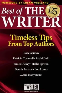 Best of The Writer: Timeless Tips from Top Authors by The Writer magazine, http://www.amazon.com/dp/0871167158/ref=cm_sw_r_pi_dp_jTrCqb0J2DXRM