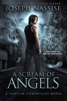 A Scream of Angels: A Templar Chronicles Urban Fantasy Thriller (The Templar Chronicles Book by [Nassise, Joseph] Love Book, Book 1, Book Nerd, Fantasy Books To Read, Fantasy Book Covers, Good Books, My Books, Novels To Read, Book Suggestions