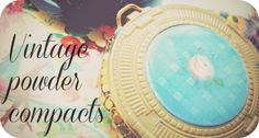 Vintage Powder Compacts - tips on buying vintage powder compacts via eBay