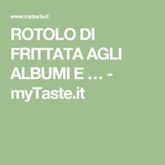 ROTOLO DI FRITTATA AGLI ALBUMI E … - myTaste.it