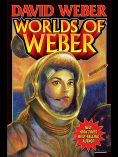 Worlds of Weber by David Weber. Author: David Weber. 960 pages. Publisher: Baen Books; 1 edition (October 1, 2009)
