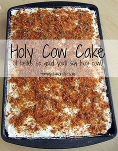 """You can never have too many easy cake mix recipes and this Holy Cow Cake is one you'll want to make for every occasion. It's so good it will make you say """"holy cow!"""""""