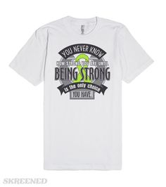 Lyme Disease You Never Know How Strong You Are Until Being Strong is The Only choice You Have inspirational slogan on shirts and gifts featuring a unique, eye-catching emblem style with an awareness ribbon #LymeDiseaseAwareness