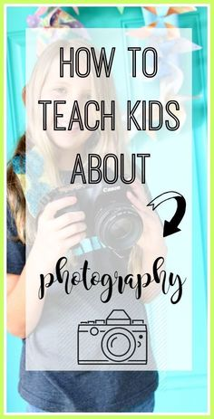 How to teach kids about photography!