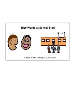 Nice Words at School Story -- A social story about curse words. Print and laminate for use in the classroom, in therapy, or at home.