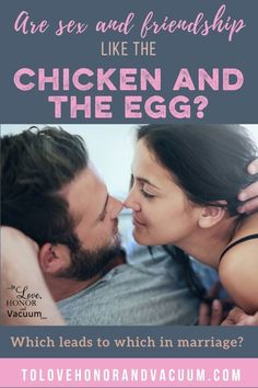 Sex and friendship in marriage can be a lot like the chicken and the egg. Do you have sex to build friendship, or does building friendship lead to more sex. The answer? Yes. Yes to both. #friendshipinmarriage #makingmarriagefun #healhyintimacy #happymarriages #tolovehonorandvacuum Intimacy In Marriage, Biblical Marriage, Marriage Vows, Strong Marriage, Good Marriage, Marriage Advice, Christian Couples, Christian Wife, Christian Marriage