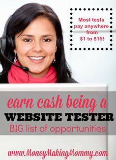Earn a little extra side cash doing website testing right from home. It's a real thing and companies are willing to pay you anywhere from $1 to $15 to complete a test! Get details on who needs testers and how to apply at MoneyMakingMommy.com.