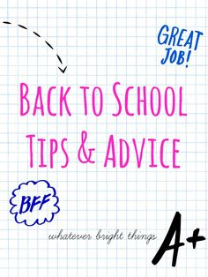 whatever bright things: Back to School Tips & Advice