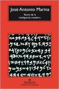 Teoria de la inteligencia creadora (Spanish Edition): Jose Antonio Marina: 9788433966520: Amazon.com: Books
