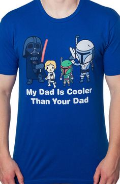 This Star Wars t-shirt features an image of Luke Skywalker and Boba Fett arguing that My Dad Is Cooler Than Your Dad. Skywalker and Fett can argue all they want, but this Father's Day, you know that y Star Trek, Star Wars Art, Starwars, And So It Begins, 3d Laser, 80s Movies, The Force Is Strong, Star Wars Tshirt, Star Wars Humor