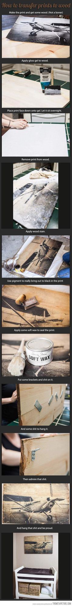 How to transfer prints to wood�