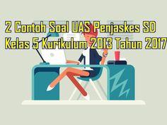 2 Contoh Soal UAS Penjaskes SD Kelas 5 Kurikulum 2013 Tahun 2017 terdiri dari beberapa soal untuk dijadikan referensi dalam membuat susunan naskah soal ulangan akhir semester 1 dan 2