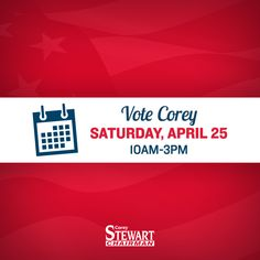"""Vote Corey"" Get Out the Vote Graphic for Corey Stewart for Chairman"