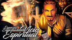 Especial Espiritualidade - Vícios Espirituais