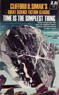 Time Is the Simplest Thing (1961) by Clifford D. Simak. 1974 cover by Noyes.