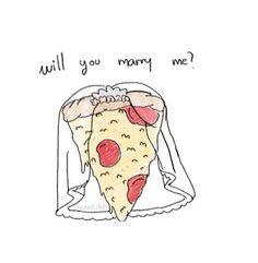 Yes, Pizza, I do.