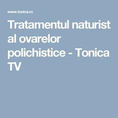 Tratamentul naturist al ovarelor polichistice - Tonica TV
