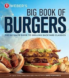 on sale as of 8/28/16 $2.99, Weber's Big Book of Burgers: The Ultimate Guide to Grilling Backyard Classics by [Purviance, Jamie]