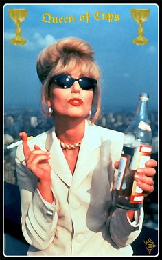 Tarot MMVI - Queen of Cups. Joanna Lumley in Absolutely Fabulous. heee heee. love it www.maddyelruna.co.uk